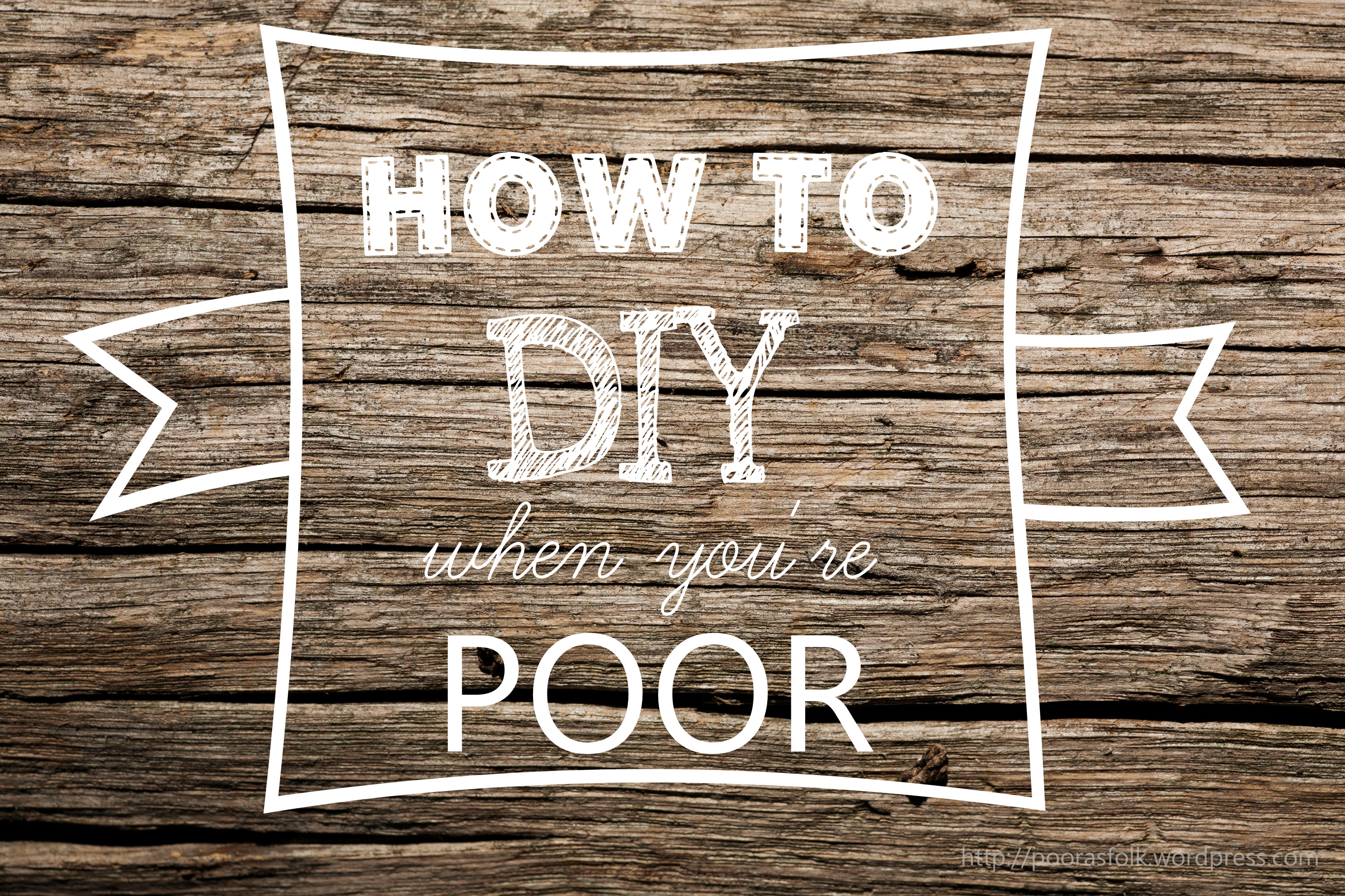 How to DIY When You're Poor – Poor as Folk